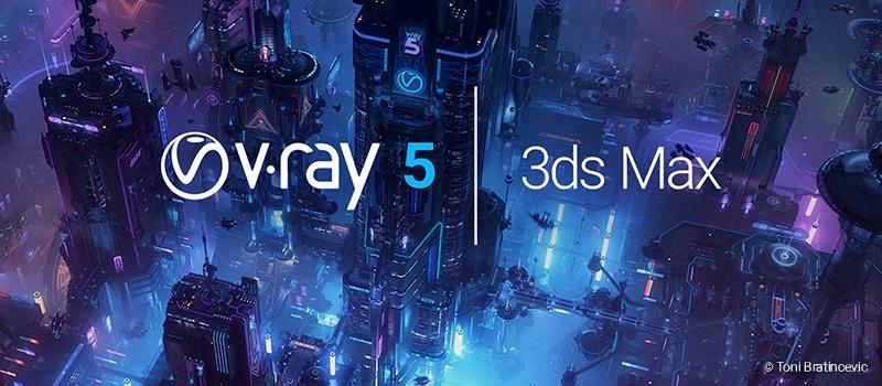 Novo V-Ray 5 for 3ds Max - Novidades em primeira mão